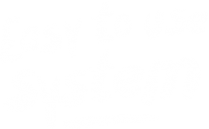 Easy to use system